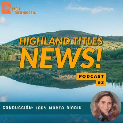 Highland Titles News – Episode 3