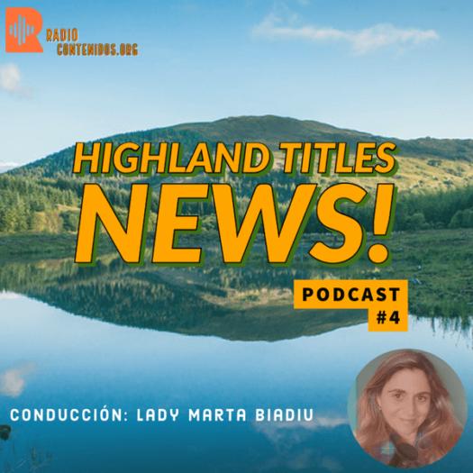 Highland Titles News – Episode 4