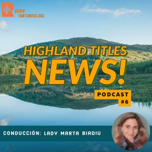 Highland Titles News – Episode 6